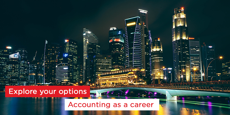Explore your options: Accounting as a career